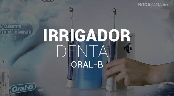 Irrigadores Dentales Oral-B