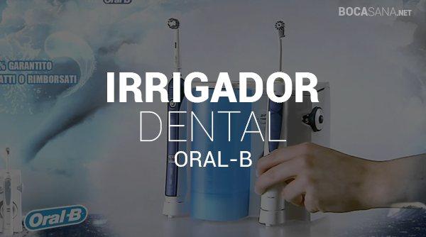 Irrigadores Dentales Oral-B