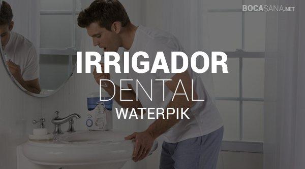 Irrigadores Dentales Waterpik